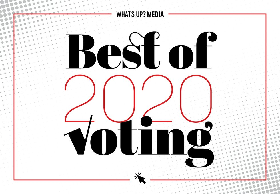 Best Of 2020.Best Of 2020 Voting What S Up Media